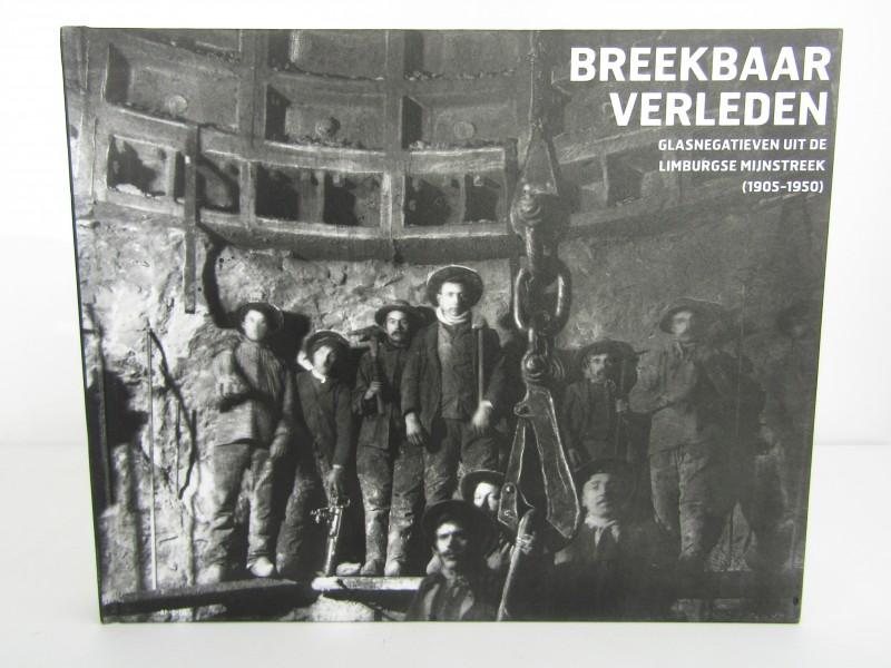 Boek: Breekbaar Verleden, Glasnegatieven Uit De Limburgse Mijnstreek