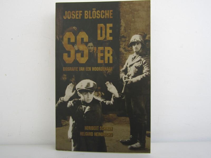 Boek: Josef Blösche De SS'er Biografie van een Moordenaar, 2005
