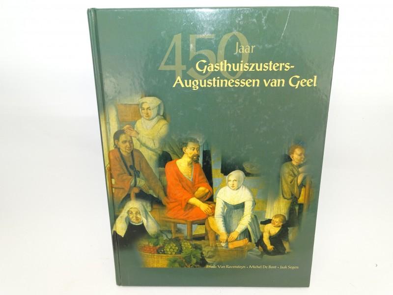 Boek: 450 Jaar Gasthuiszusters-Augustinessen van Geel, 2002
