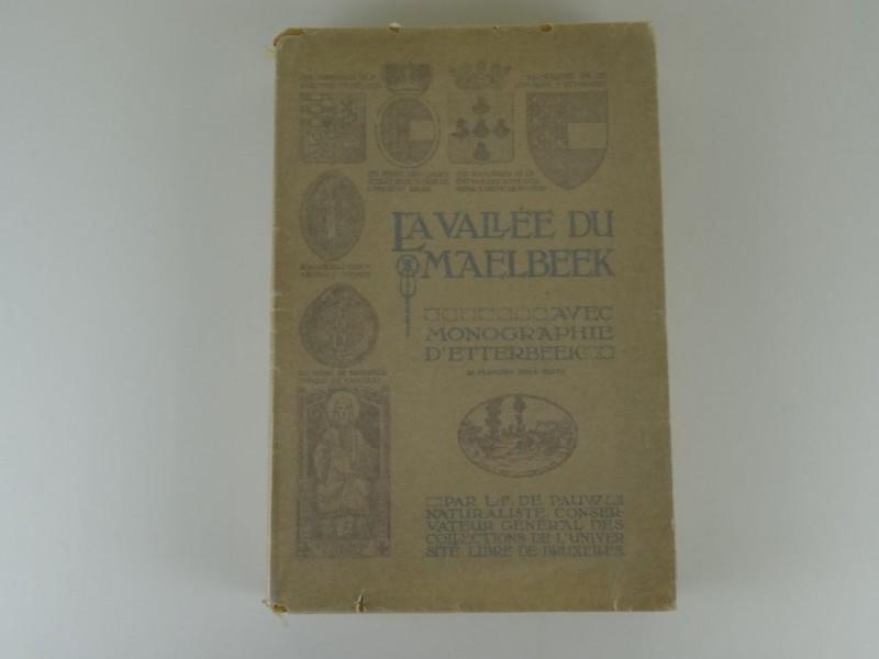 L.F. De Pauw: La Vallée du Maelbeek avec Monographie d'Etterbeek  1914