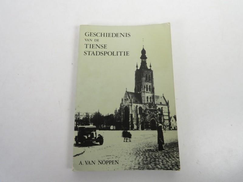 Boek - A. Van Noppen - Geschiedenis van de Tiense stadspolitie
