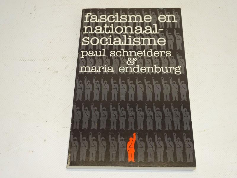 Boek: Fascisme En Nationaal Socialisme, Paul Schneiders & Maria Endenburg, 1986