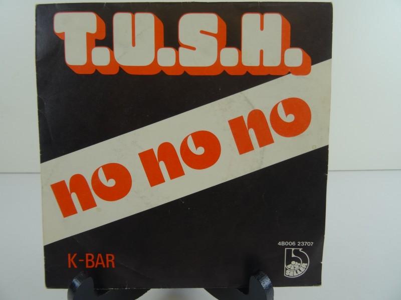 """T.U.S.H. – No No No (""""7)"""