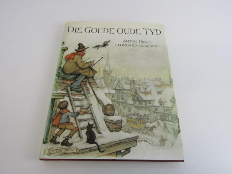 Kunstboek, Die Goede Oude Tijd, Anton Pieck, Leonard Huizinga, 1980