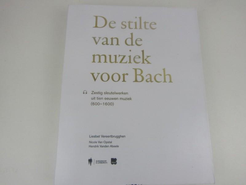 Lees, Luister en - Kijkboek, De Stilte van de muziek voor Bach, 2020