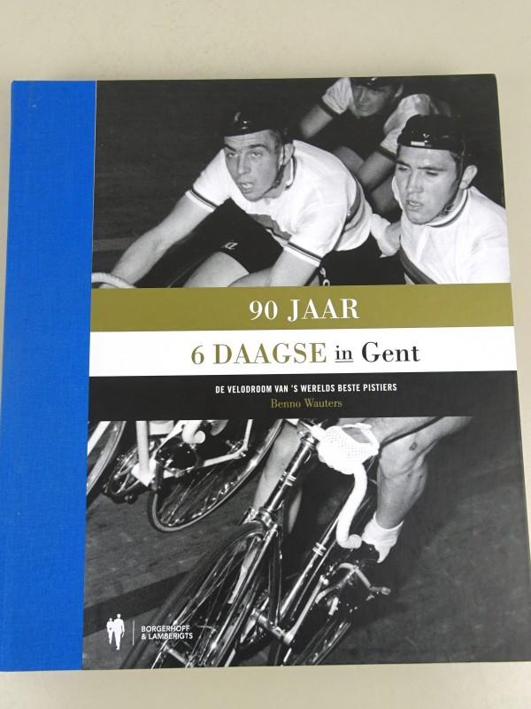 "Boek ""90 jaar 6 daagse in Gent"""