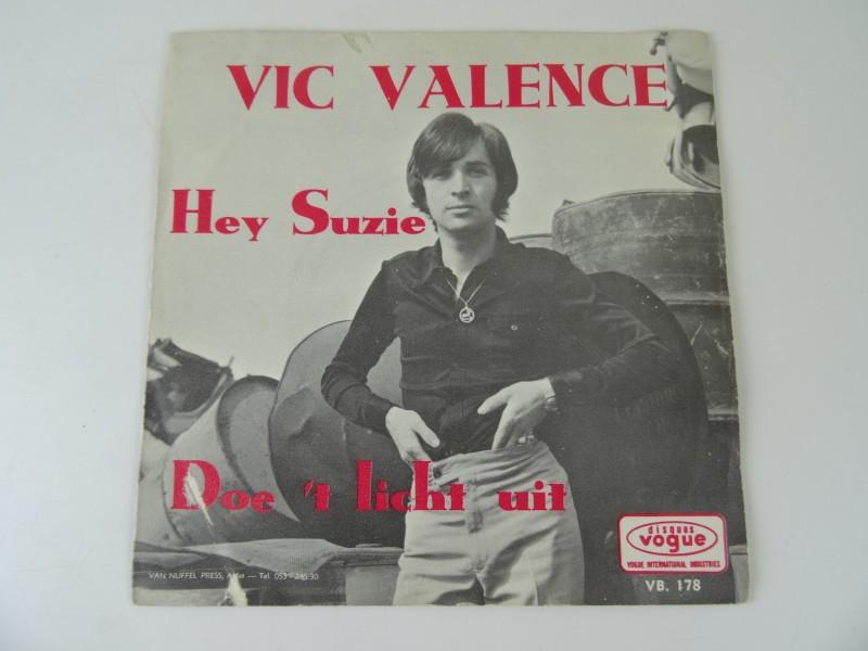 "Vic Valence – Hey Suzie / Doe 't Licht Uit (7"")"