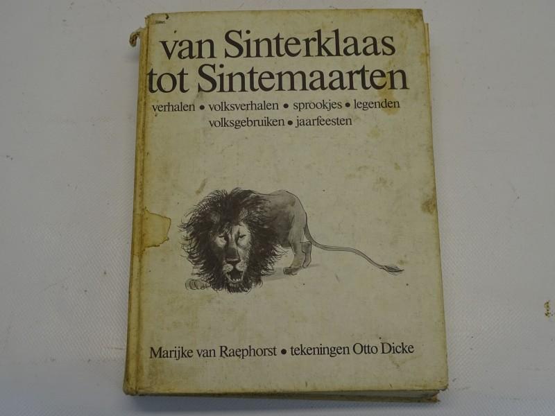 Boek: Van Sinterklaas Tot Sintemaarten, Marijke Van Raephorst, Eerste Druk, 1973