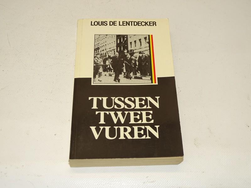 Boek, Tussen Twee Vuren, Louis De Lentdecker, 1985, Eerste Druk