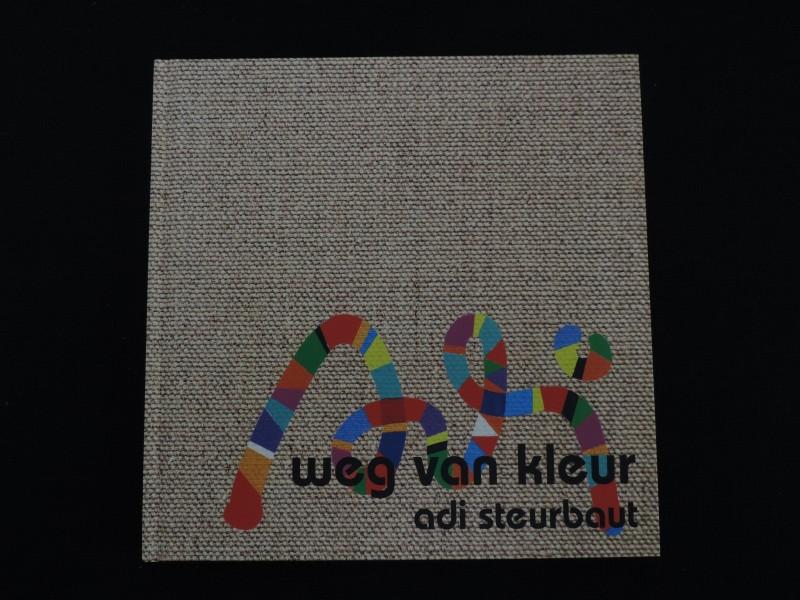 Weg van kleur.. Adi Steurbaut