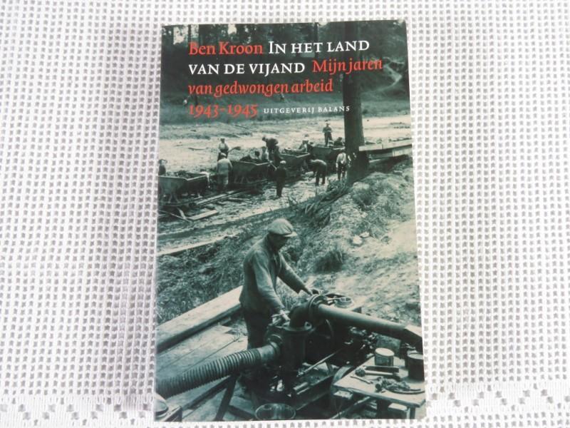 Boek - Ben Kroon - In het land van de vijand - Mijn jaren van gedwongen arbeid 1943-1945
