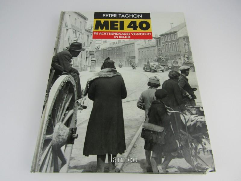Boek: Mei 40, De Achttiendaagse Veldtocht In België, Peter Taghon, Lannoo, 1989