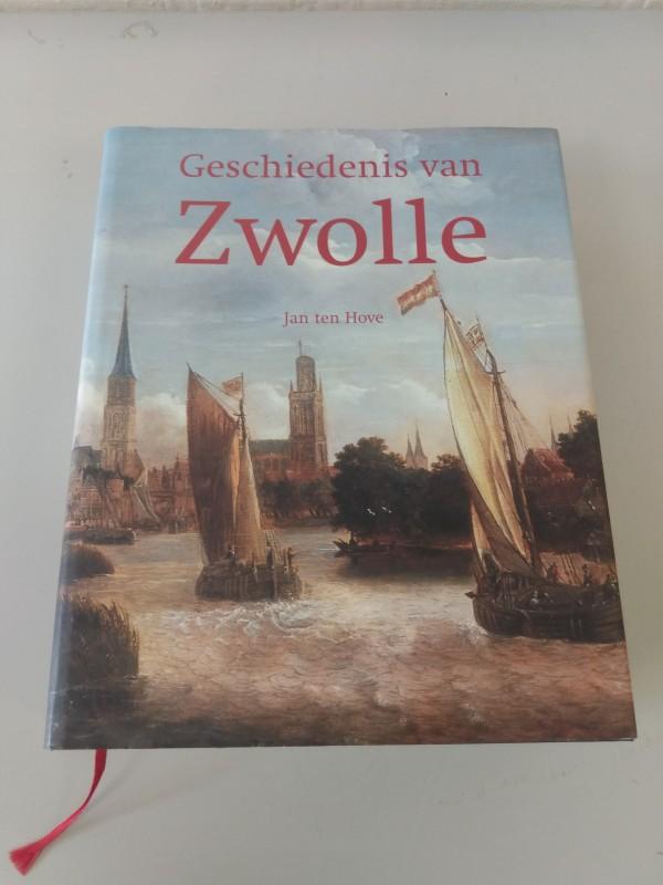 Jan Ten Hove: ' Geschiedenis van Zwolle'